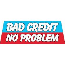 Bad credit? No worries!